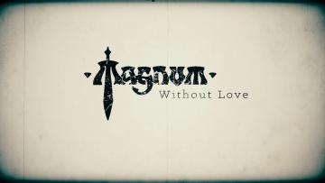 "MAGNUM - ""Without Love"" (Official Lyric Video)"