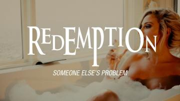"Redemption ""Someone Else's Problem"" (OFFICIAL VIDEO)"