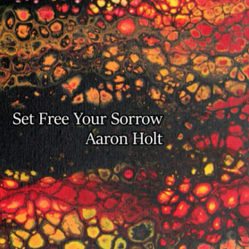 "Washington D.C.'s Aaron Holt's New Single ""Set Free Your Sorrow"" Off Forthcoming Album ""In The Palace"""