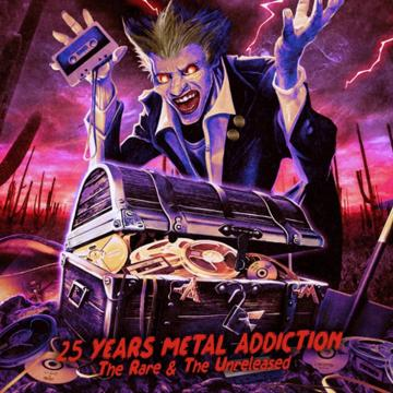 25 YEARS METAL ADDICTION - THE RARE & THE UNRELEASED COMPILATION