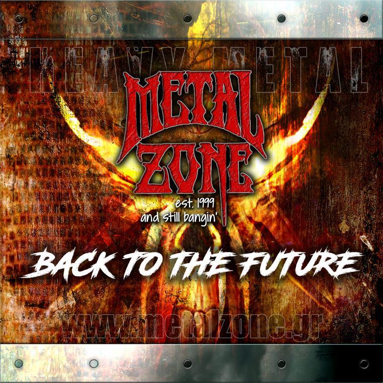 """ΤΗΝ ΔΕΥΤΕΡΑ 19/06 ΘΑ ΕΙΝΑΙ ΔΙΑΘΕΣΙΜΗ Η ΣΥΛΛΟΓΗ ΤΟΥ METALZONE.GR """"BACK TO THE FUTURE"""""""